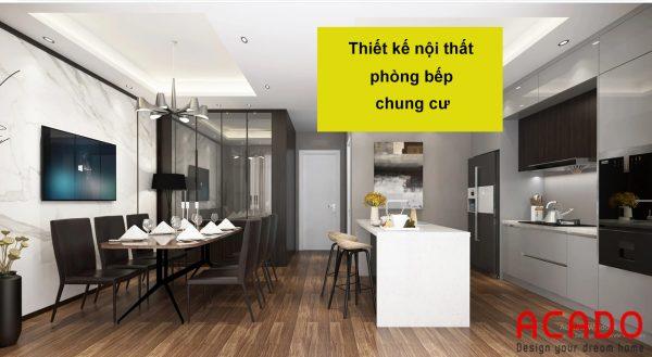Thiết kế nội thất phòng bếp chung cư - nội thất ACADO