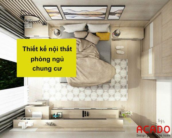 Thiết kế nội thất phòng ngủ chung cư - ACADO.VN